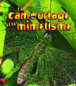 Le Camouflage Et Le Mimitisme  by  Bobbie Kalman