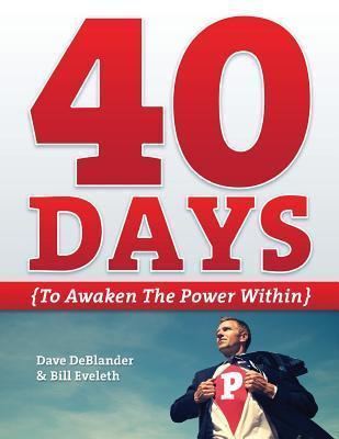 40 Days {To Awaken the Power Within} Bill Eveleth