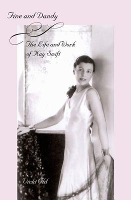 Fine and Dandy: The Life and Work of Kay Swift  by  Vicki Ohl