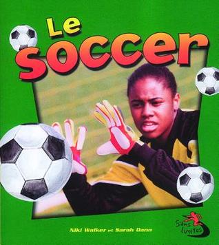 Le Soccer / Soccer in Action  by  Niki Walker