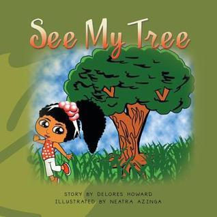 See My Tree  by  Delores Howard