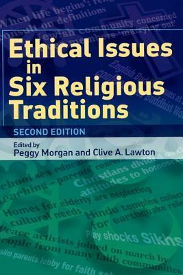Ethical Issues in Six Religious Traditions Peggy Morgan