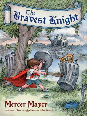The Bravest Knight Mercer Mayer
