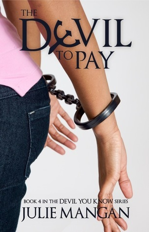 The Devil to Pay (The Devil You Know, #4) Julie Mangan