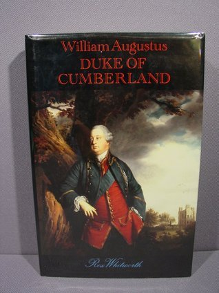 William Augustus, Duke of Cumberland: A Life  by  Rex Whitworth