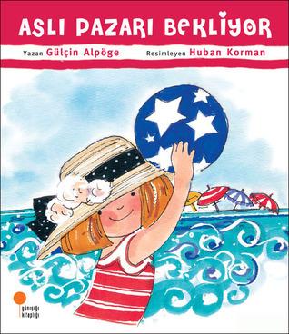 Aslı Pazarı Bekliyor  by  Gülçin Alpöge