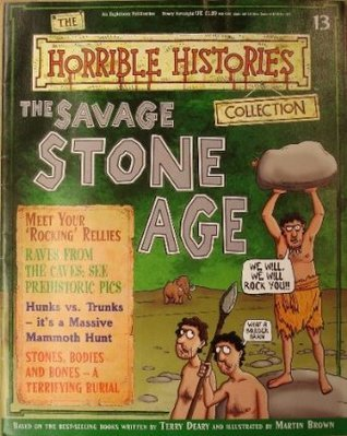 The Savage Stone Age (Horrible History Magazines, #13)  by  Terry Deary