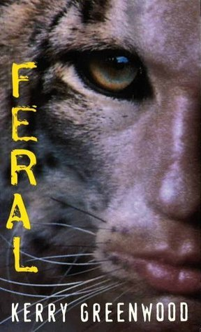 Feral  by  Kerry Greenwood