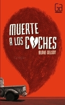 Muerte a los coches  by  Blake Nelson