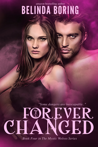 Forever Changed (Mystic Wolves, #4)  by  Belinda Boring