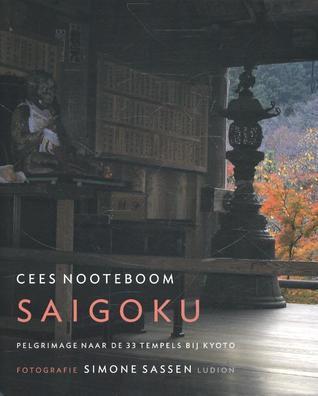 Saigoku - Pelgrimage naar de 33 tempels bij Kyoto Cees Nooteboom
