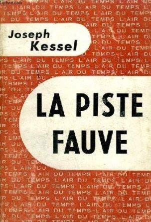 La Piste fauve  by  Joseph Kessel