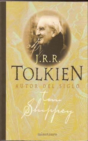 J.R.R. Tolkien: Autor Del Siglo  by  Tom Shippey