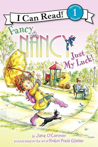 Fancy Nancy: Just My Luck! Jane OConnor