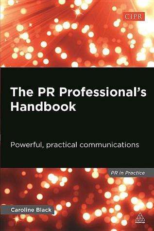The PR Practitioners Desktop Guide, Second Edition  by  Caroline Black