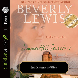 Secret in the Willows (SummerHill Secrets Series #2) Beverly  Lewis