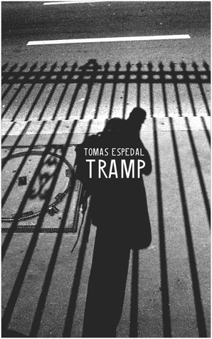Tramp: Or the Art of Living a Wild and Poetic Life  by  Tomas Espedal