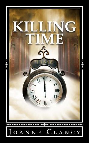 Killing Time  by  Joanne Clancy