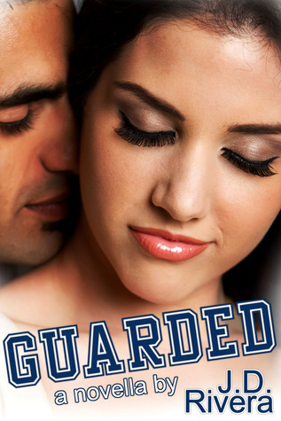 Guarded (Guarded Heart, #0.5)  by  J.D. Rivera