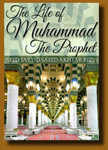 The Life Of The Holy Prophet of Islam Sayyid Saeed Akhtar Rizvi
