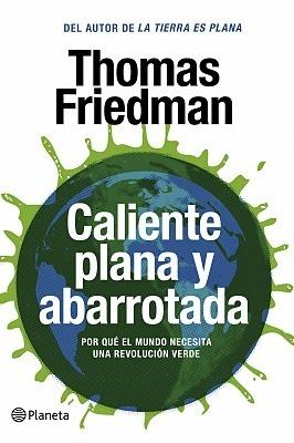 Caliente, Plana Y Abarrotada Thomas L. Friedman