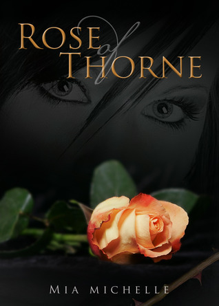 Rose of Thorne (Rose of Thorne, #1)  by  Mia Michelle