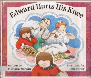 Edward Hurts His Knee Michaela Morgan