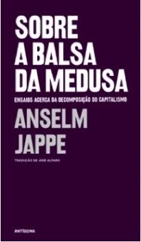 Sobre a Balsa da Medusa  by  Anselm Jappe