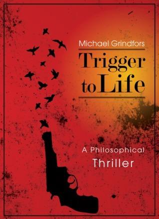 Trigger to Life Michael Grindfors