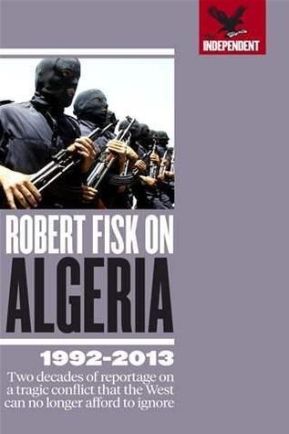 Robert Fisk on Algeria Robert Fisk