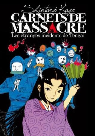 Les étranges incidents de Tengai (Carnets de massacre, #2) Shintarō Kago