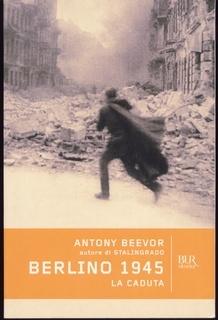 Berlino 1945: la caduta  by  Antony Beevor