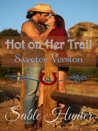 Hot on Her Trail (Hell Yeah! #2) Sable Hunter