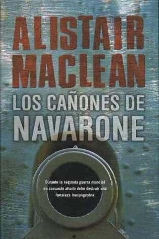 Los cañones de Navarone  by  Alistair MacLean