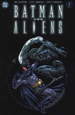Batman/Aliens 2  by  Ian Edginton