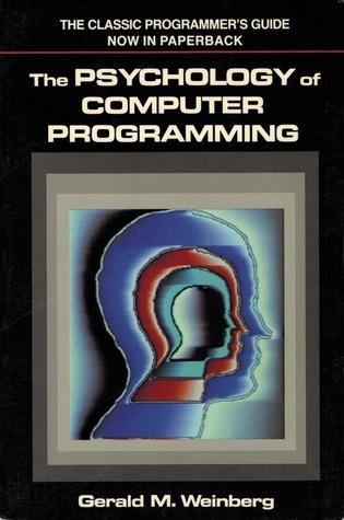 Psychology of Computer Programming Gerald M. Weinberg