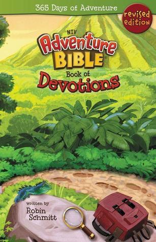 Adventure Bible Book of Devotions, NIV: 365 Days of Adventure  by  Robin Schmitt