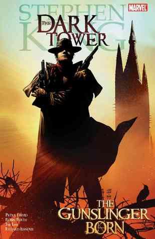The Dark Tower, Volume 1: The Gunslinger Born  by  Robin Furth