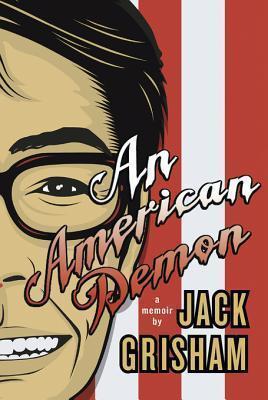 An American Demon: A Memoir  by  Jack Grisham