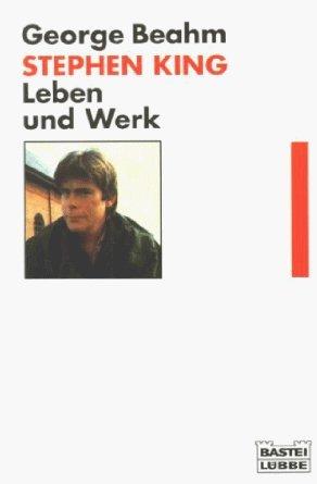 Stephen King: Leben und Werk  by  George Beahm