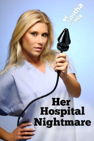 Her Hospital Nightmare Tabitha Kohls