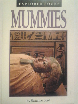 Mummies (Explorer Books Series)  by  Suzanne Lord