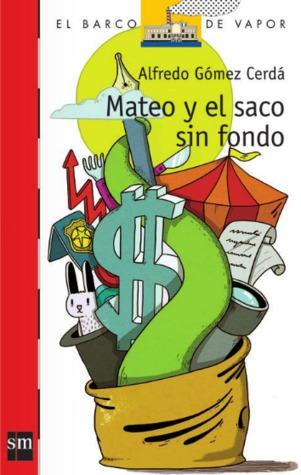 Mateo y el saco sin fondo  by  Alfredo Gómez Cerdá