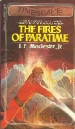 The Fires of Paratime (Timegods World, #1)  by  L.E. Modesitt Jr.