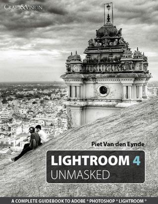 Lightroom 4 Unmasked  by  Piet van den Eynde