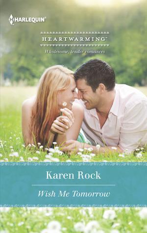 Wish Me Tomorrow  by  Karen Rock