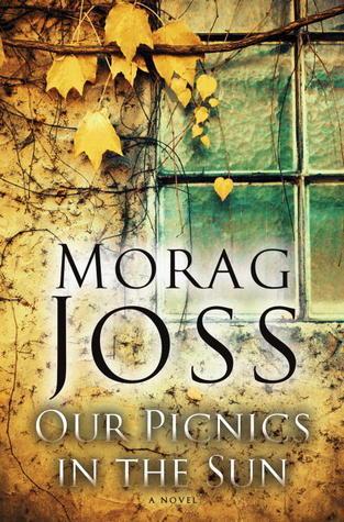 Our Picnics in the Sun: A Novel Morag Joss