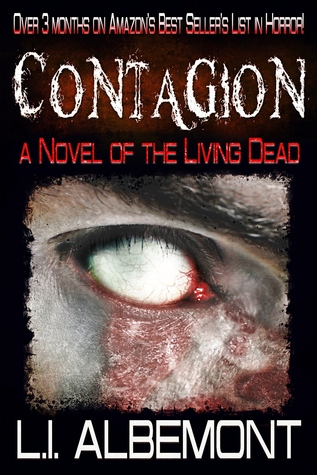 Contagion: A Novel of the Living Dead  by  L.I. Albemont