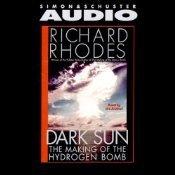 Dark Sun: The Making Of The Hydrogen Bomb Richard Rhodes