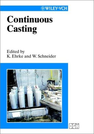 Continuous Casting  by  Wolfgang Schneider